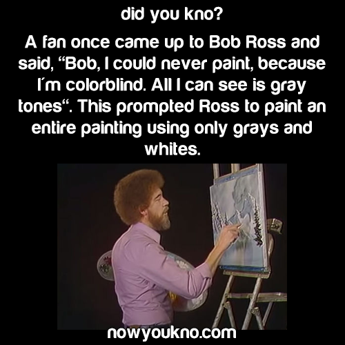 Bob Ross painted in grey and white for a colorblind fan