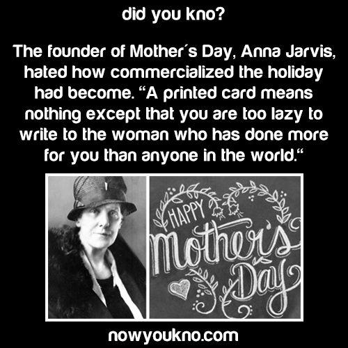 The founder of Mother's Day campaigned against it