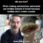Why astronauts use tortillas instead of bread