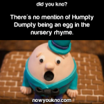 They never said Humpty Dumpty was an egg
