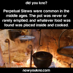 Perpetual Stews were popular in the middle ages